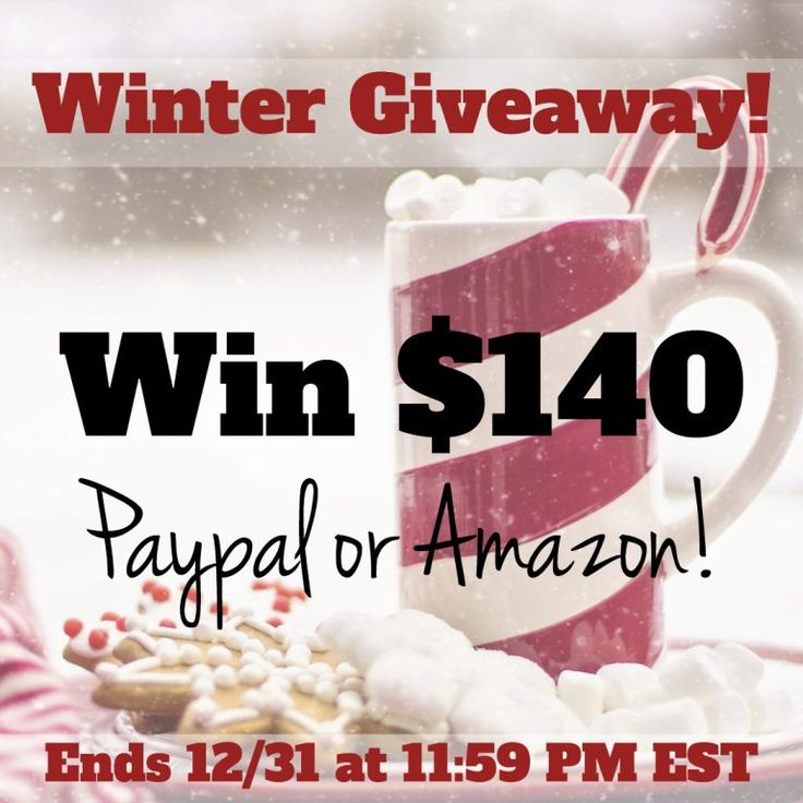 Enter for a chance to win $140 in your choice of either a Paypal or Amazon eCard in our Winter Giveaway! December is a great time to win!