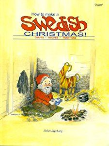 How to Make a Swedish Christmas! Crafts - Recipes - Traditions book by Helen Ingeborg