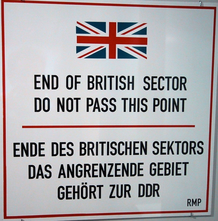 End of British Sector Do Not Pass This Point - Ende des Britischen Sektors das Angrenzende Gebiet Gehört zur DDR (Berlin Wall, British sector, Cold War, West Berlin)