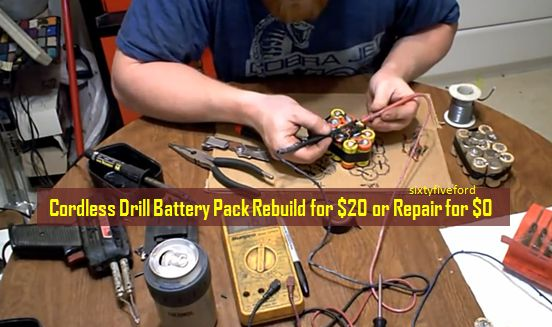 [Video] Rebuild Your Dead Cordless Drill Battery Pack For Cheap, Or Repair it for free. Do Not Throw Away Your Dead Cordless Drill Battery!