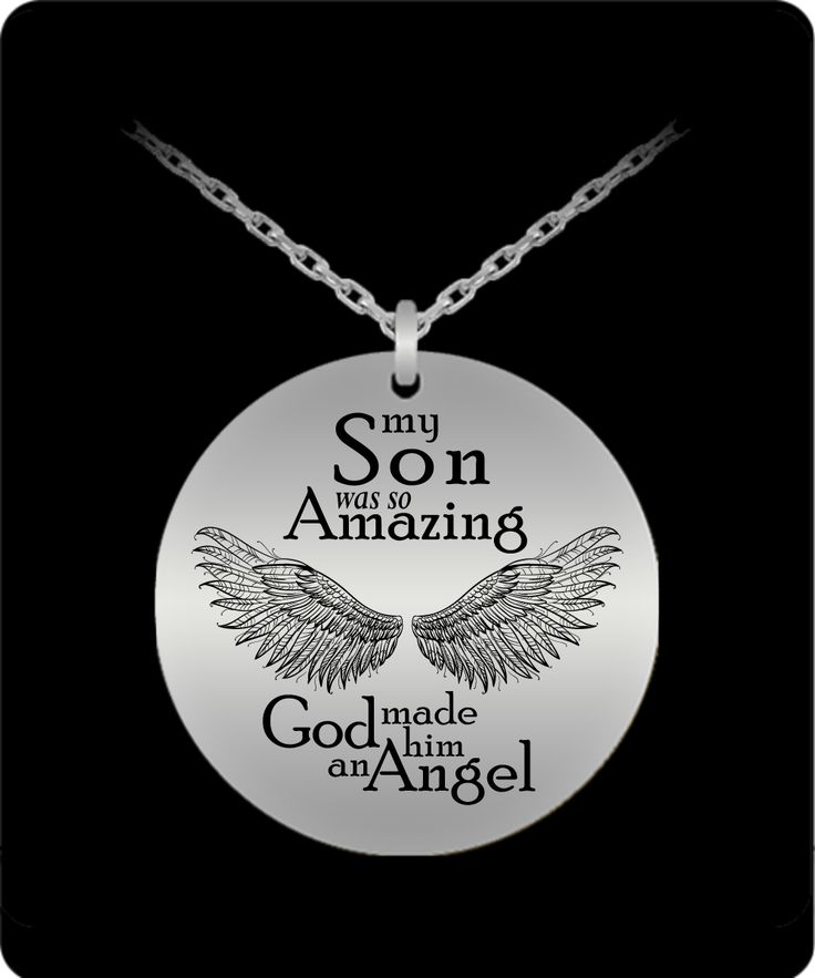 My Son Was So Amazing God Made Him An Angel  .  **Laser engraved Angel Wings with
