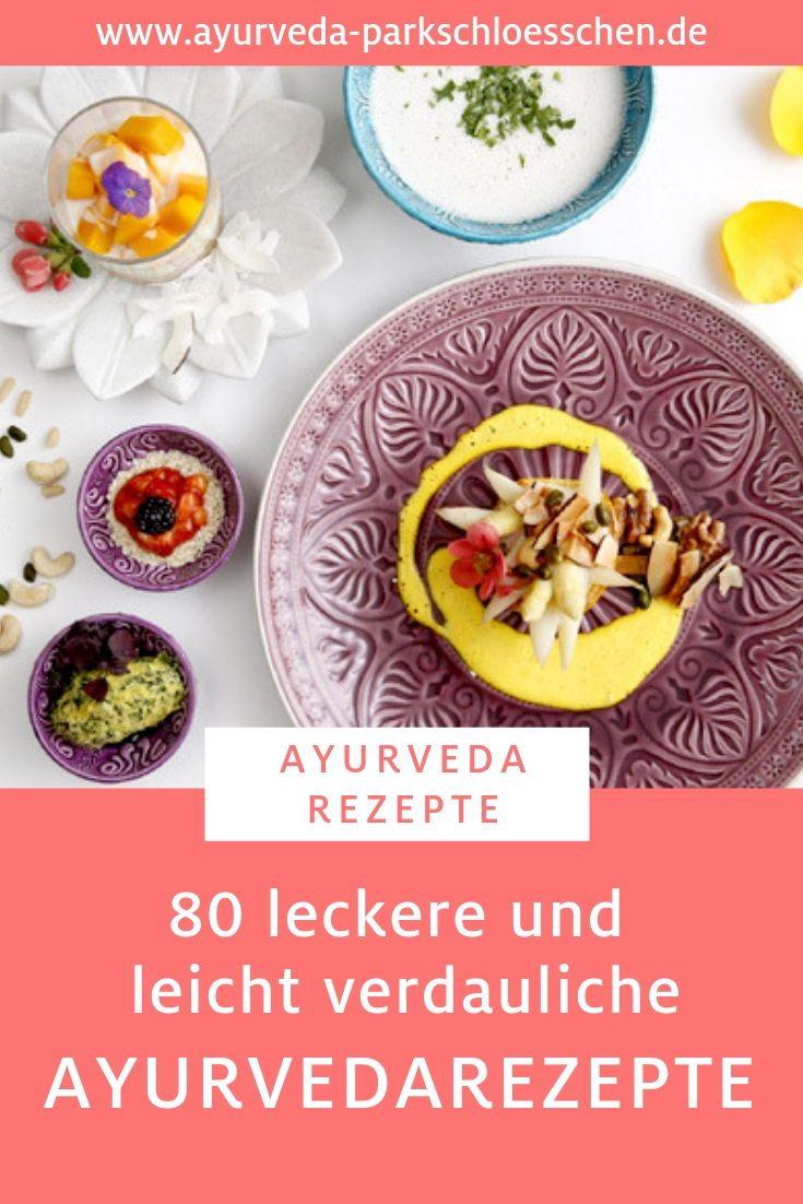 Ayurveda Rezepte aus unserer Ayurveda Parkschlösschen Küche: So ...