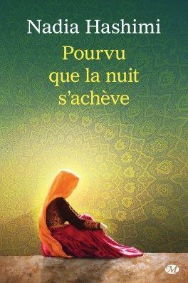 Découvrez Pourvu que la nuit s'achève de Nadia Hashimi sur Booknode, la communauté du livre