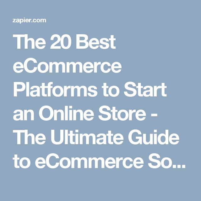 The 20 Best eCommerce Platforms to Start an Online Store - The Ultimate Guide to eCommerce Software - Zapier