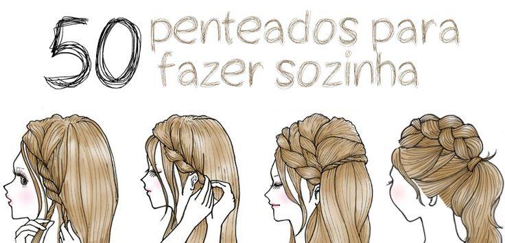 50 PENTEADOS PARA FAZER SOZINHA E ARRASAR! 11/02/2016 | Escrito por Tatiana Michels em Cabelos | 21 Comentários