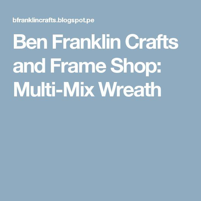 Ben Franklin Crafts and Frame Shop: Multi-Mix Wreath