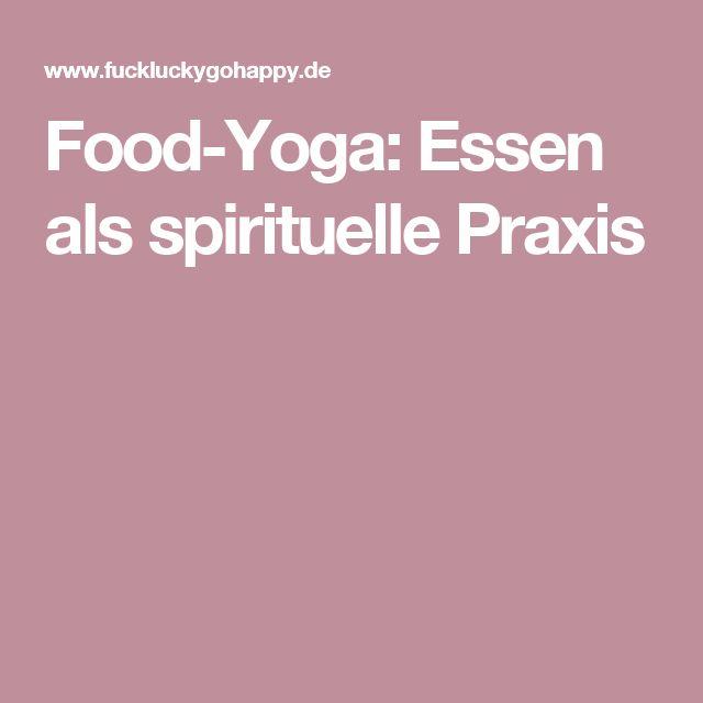 Food-Yoga: Essen als spirituelle Praxis