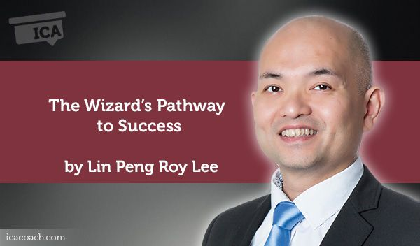 Coaching Case Study: The Wizard's Pathway to Success  Coaching Case Study By Lin Peng Roy Lee (Career Coach, SINGAPORE)