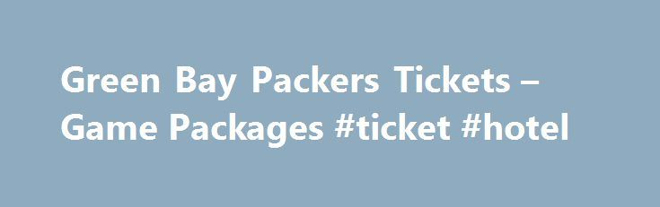 Green Bay Packers Tickets – Game Packages #ticket #hotel http://flight.remmont.com/green-bay-packers-tickets-game-packages-ticket-hotel-4/  #ticket hotel # October 16th, 2016 Our Washington Redskins Road Game Package combines a weekend getaway of Packers football with the rich history of Washington, DC! We've still got a... Read more >