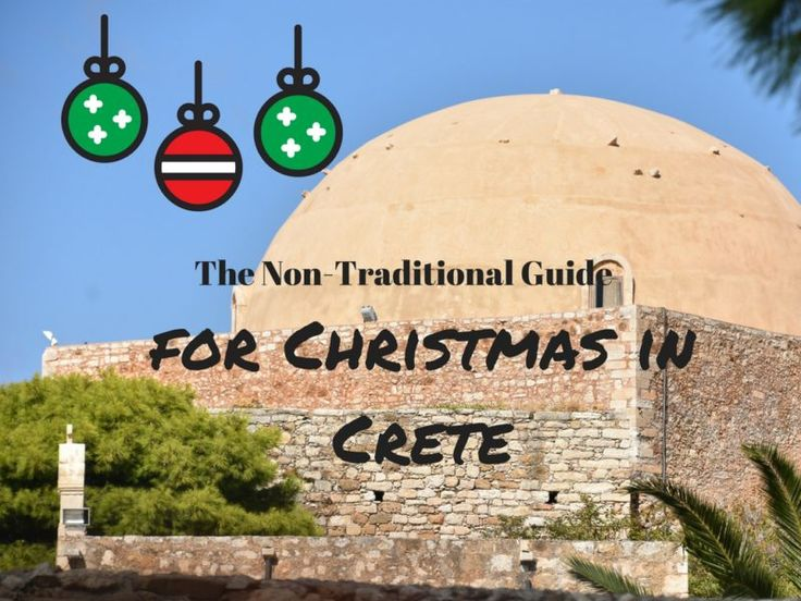 The Non Traditional Guide for Christmas in Crete