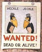 """My dad had Heckle and Jeckle on reel to reel. I loved it when we'd have a """"family movie"""" night an he'd pull this out!"""