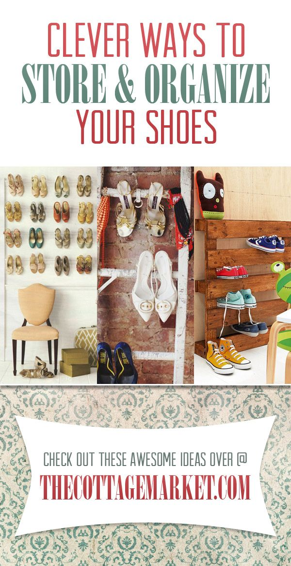Shoe Storage Solutions Clever Ideas to Store and Organize Your Shoes - The Cottage Market #ShoeOrganizing, #ShoeOrganizationDIY, #ShoeOrganizationDIY