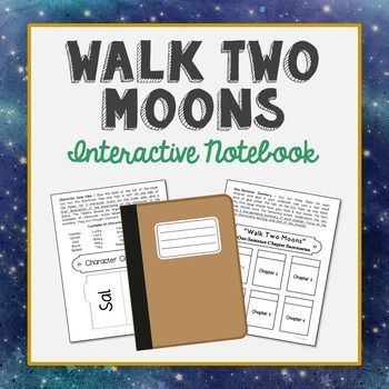 Walk Two Moons by Sharon Creech Interactive Notebook. This unit includes vocabulary terms, poetry, author biography research, themes, character traits, chapter summary, and note taking activities. All interactive pages have been designed with easy-to-cut