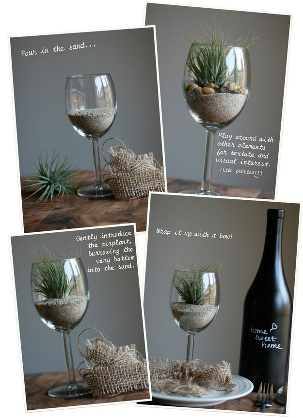 Give an air plant in a wine glass as a gift. | 24 Clever Things To Do With WineGlasses    I am so making the mason jar wine glasses