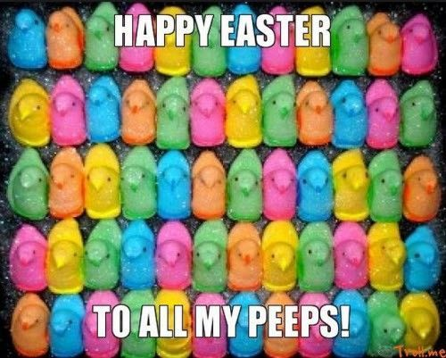 Happy Easter To All My Peeps easter easter pictures easter images easter memes easter meme funny easter memes funny easter images memes for easter