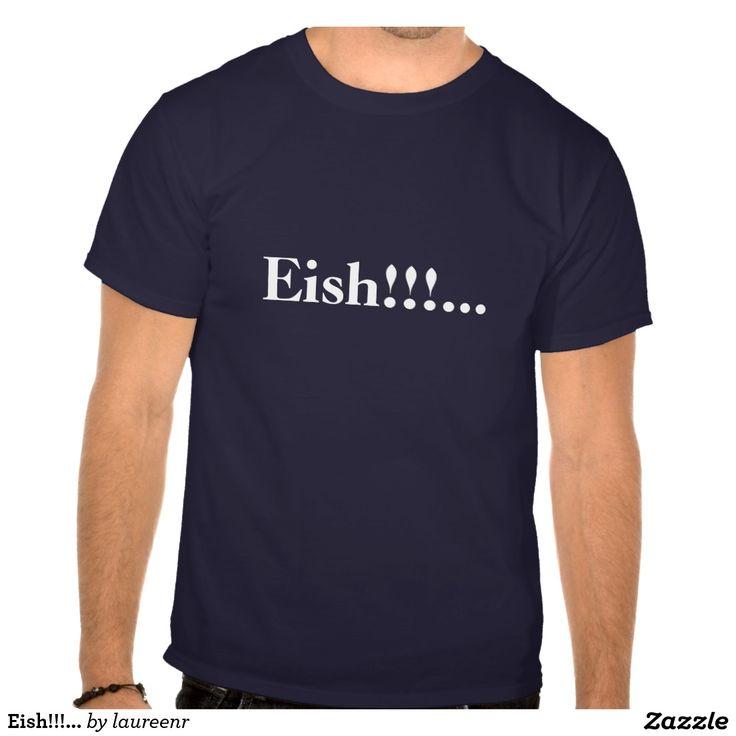 Eish!!!... T-shirt