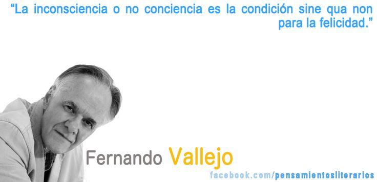 Fernando Vallejo. Sobre la felicidad.