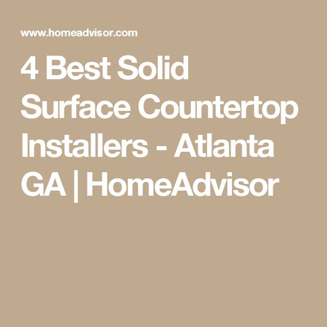 Awesome 4 Best Solid Surface Countertop Installers   Atlanta GA | HomeAdvisor | New  House | Pinterest | Solid Surface, Countertop And Stainless Steel  Countertops