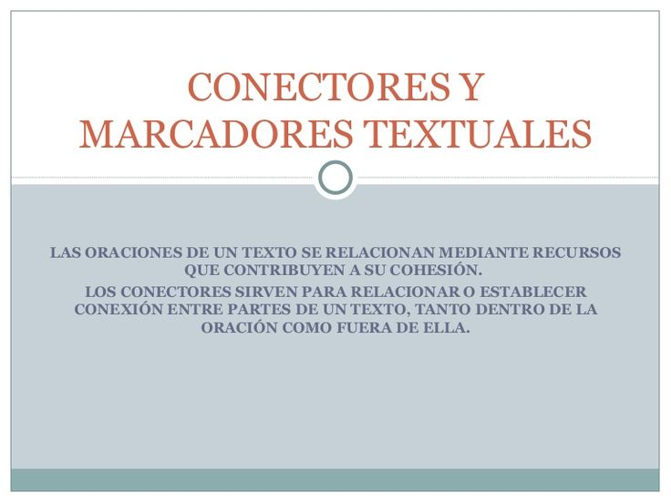 Conectores y marcadores textuales