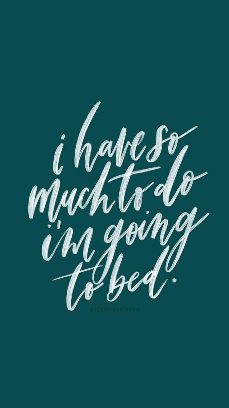 I M Going To Bed In 2020 Hand Lettering Quotes Lettering Quotes Quotes To Live By