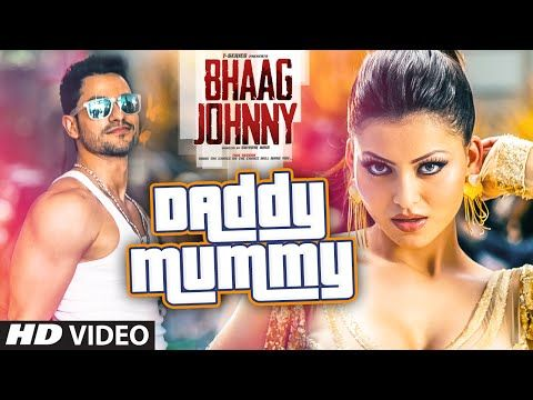 Daddy Mummy Song Download - Lyrics - Bhaag Johnny - Urvashi Rautela - Kunal Khemu - DSP  http://www.99songlyrics.in/2015/09/daddy-mummy-song-download-lyrics-bhaag.html