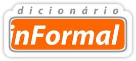 Dicionário inFormal - Dicionário online de Português