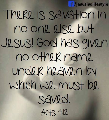 Acts 4:12 More at http://ibibleverses.christianpost.com