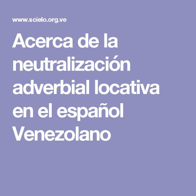 Acerca de la neutralización adverbial locativa en el español Venezolano
