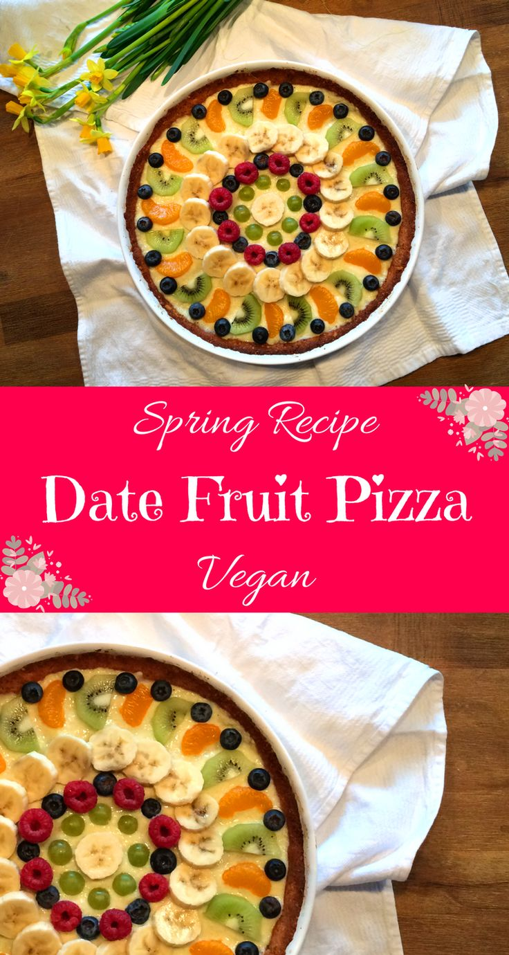 Vegan Spring Recipe: Fruit Pizza with a healthy date crust - perfect for easter