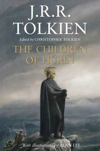 The Children of Hurin by J. R. R. Tolkien - Read this book years ago. Brings back wonderful memories.