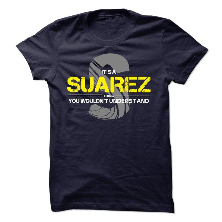 [Popular Tshirt name tags] If your name is SUAREZ then this is just for you  Discount 10%  This shirt is a MUST HAVE. Choose your color style and Buy it now!  Tshirt Guys Lady Hodie  SHARE and Get Discount Today Order now before we SELL OUT  Camping absolutely love our design just search your name tshirt by using bar on the name is suarez then this just for you your name is suarez then this just for