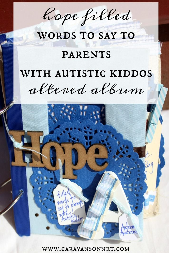 Hope Filled Words to Say to Parents with Autistic Kiddos Altered Album #autism #alteredalbum #caravansonnet