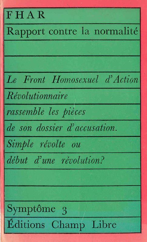 Rapport contre la normalité du Front Homosexuel d'Action Révolutionnaire