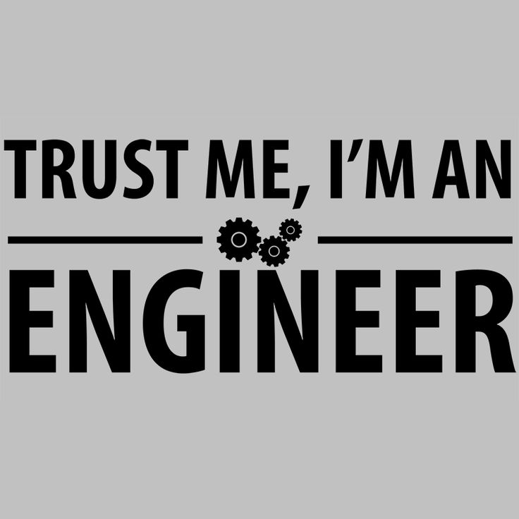 trust_me_im_an_engineer_1024x1024.png (800×800)