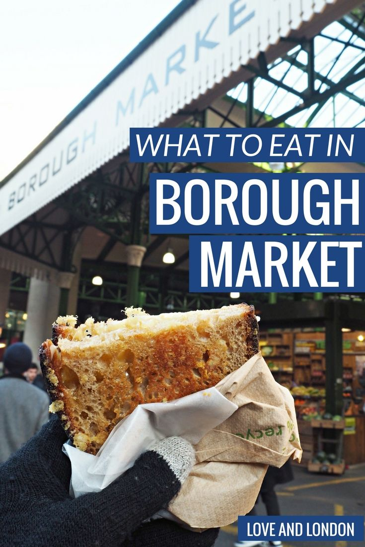What to Eat in Borough Market - warm cheese toasties, chorizo rolls, sweet treats and other things to try when you're at London's Borough Market.