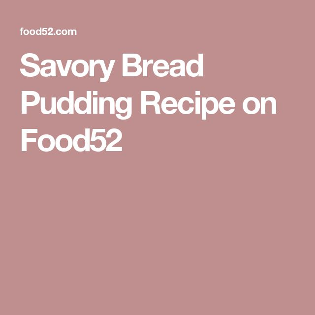 Savory Bread Pudding Recipe on Food52