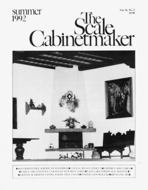 TSC Vol. 16 No. 2 The Scale Cabinetmaker a Journal for Miniaturists.In this issue, you can build Southwestern Room Box (Part 1) and complete J.J. Deal Buggy (started in TSC 16:1); build an Upper Canadian kitchen table (c. early 19th C, Ontario); create an Empire period card table  and learn to use a drill press mounted drum sander to shape pieces; construct a work bench power controller and a table saw beveling jig; and much more. Now available as a pdf download from dpllconline.com.