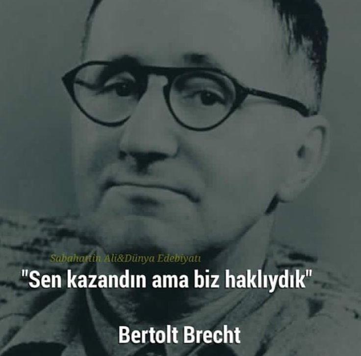 Sen kazandın ama biz haklıydık Bertolt Brecht #sözler #seçim2015