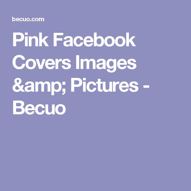 Pink Facebook Covers Images & Pictures - Becuo