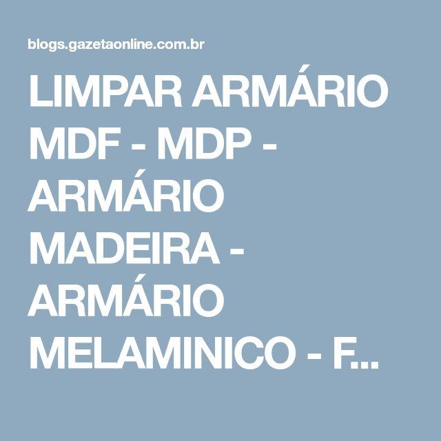 LIMPAR ARMÁRIO MDF - MDP - ARMÁRIO MADEIRA - ARMÁRIO MELAMINICO - FORMICA - LIMPAR ARMARIO DA COZINHA - Dicas da Lucy