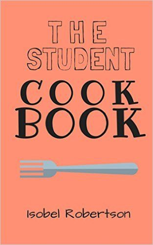 The Student Cookbook: 40+ recipes with only a kettle and/or toaster, 20+ microwave recipes and 20+ one pot recipes. Great for cooking in a dorm room or sharing a crowded kitchen.