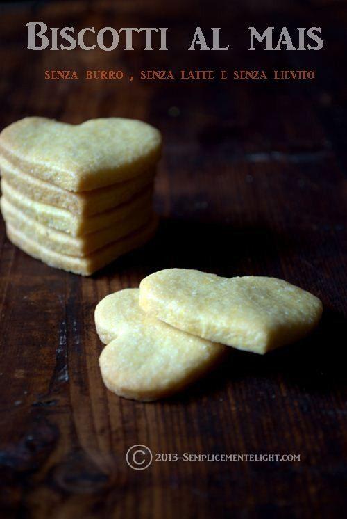 Semplicemente Light: Biscotti al mais , senza burro , senza latte e senza lievito