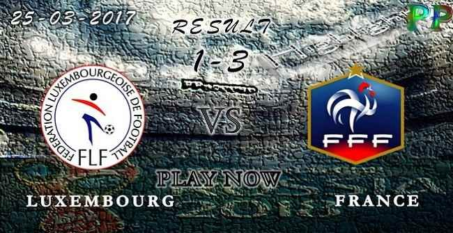 VIDEO Luxembourg 1 - 3 France HIGHLIGHTS 25.03.2017 | PPsoccer