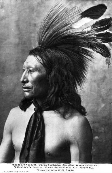 C.S. Miller portrait of the Native American chief Tecumseh, though not the one who made the treaty with Geo. Rogers Clark, but another of the same name.