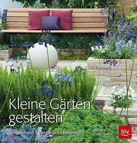 Kleine Gärten Gestalten: Reihenhaus Vorgarten Innenhof: Amazon.de: Andrea  Christmann: Bücher