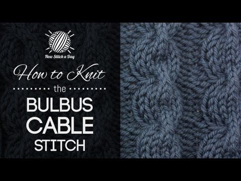 How to Knit the Bulbus Cable Stitch (+afspeellijst)