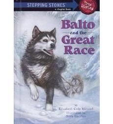 "ARCTIC 8-10  ""Balto and the Great Race"" by Elizabeth Cody Kimmel is a great book for kids who are ready to read longer texts."