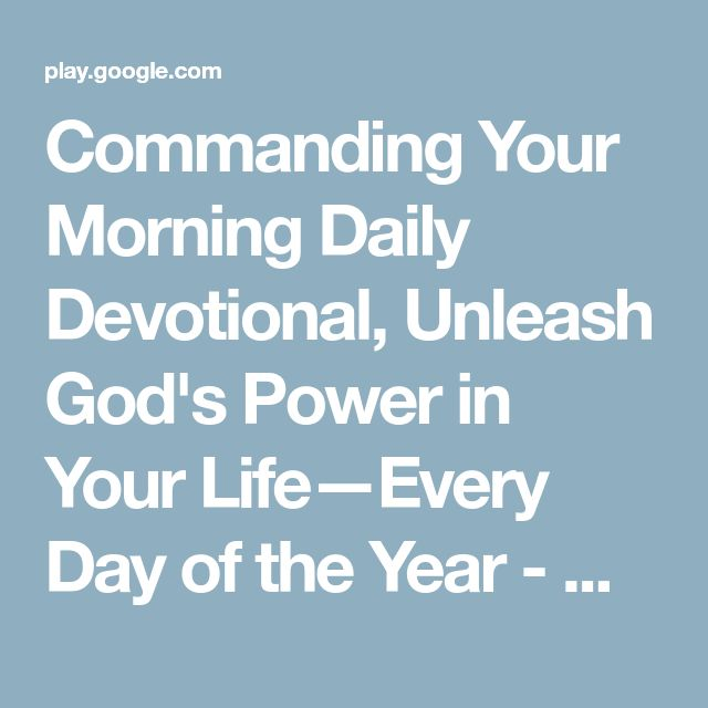 Commanding Your Morning Daily Devotional, Unleash God's Power in Your Life—Every Day of the Year - Google Play