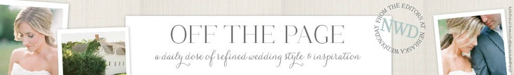 Off The Page – Nebraska WeddingDay Blog » a daily dose of refined wedding style and inspiration