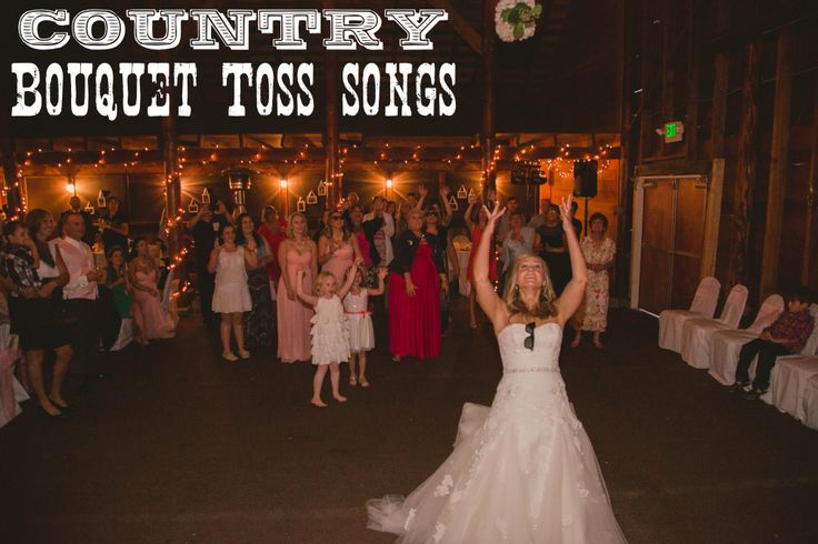Fourteen Country Bouquet Toss Songs as compiled by Seattle Wedding DJ & MC, Tony Schwartz.
